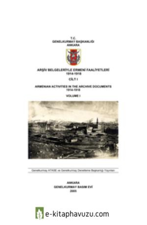 Arsiv Belgeleriyle Ermeni Faaliyetleri Cilt 1 Turkce