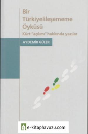 Aydemir Güler - Bir Türkiyelileşememe Öyküsü