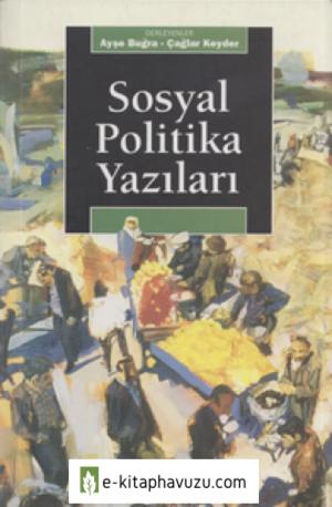 Ayşe Buğra - Çağlar Keyder - Sosyal Politika Yazıları