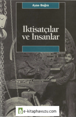 Ayşe Buğra - İktisatçılar Ve İnsanlar - İletişim Yayınları