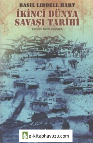 Basil Liddell Hart - Iı.dünya Savaşı Tarihi Tek Cilt