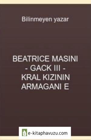 Beatrice Masini - Gack Iıı - Kral Kızının Armagani E