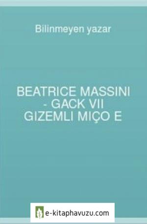 Beatrice Massini - Gack Vıı Gizemli Miço E