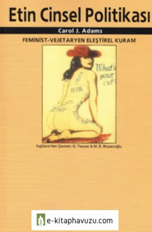 Carol J. Adams - Etin Cinsel Politikası