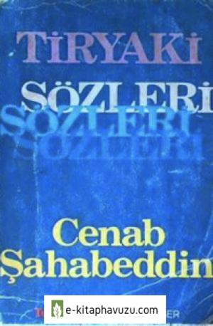 Cenab Şahabettin - Tiryaki Sözleri