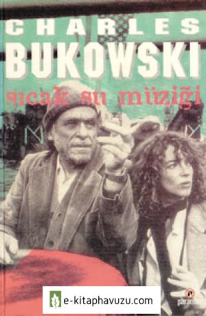 Charles Bukowski - Sıcak Su Müziği Cs Sy