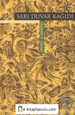 Charlotte P. Gilman - Sarı Duvar Kağıdı