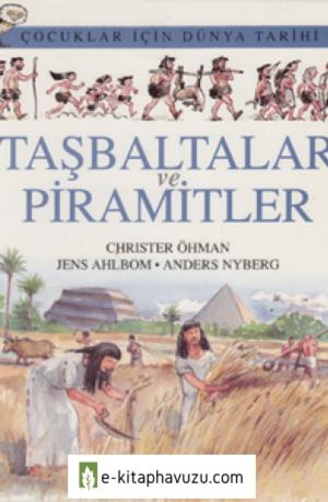 Christer Ohman - Çocuklar İçin Dünya Tarihi - Cilt I - Taşbaltalar Ve Piramitler - Kırmızı Kalem Yayınları