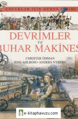 Christer Ohman - Çocuklar İçin Dünya Tarihi - Cilt V - Devrimler Ve Buhar Makinesi - Kırmızı Kalem Yayınları
