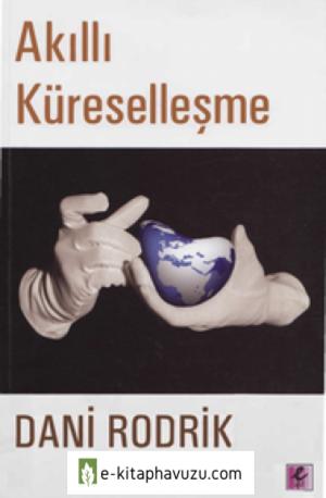 Dani Rodrik - Akıllı Küreselleşme