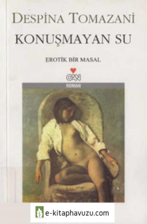Despina Tomazani - Konuşmayan Su - Can Yayınları