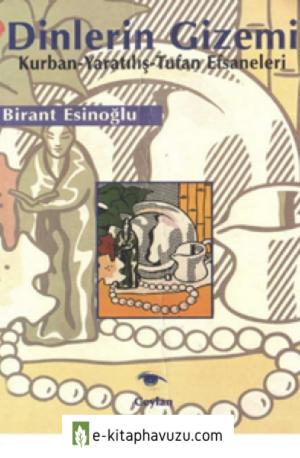 Dinlerin Gizemi - Birant Esinoglu