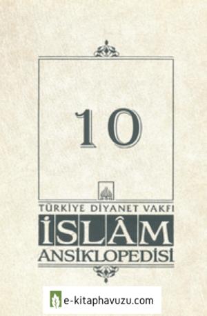 Diyanet Vakfı İslam Ansiklopedisi - 10 (Dûmetülcendel)