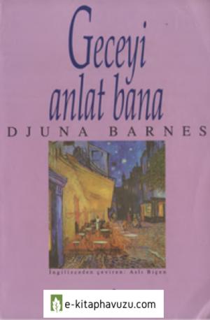 Djuna Barnes - Geceyi Anlat Bana - Ayrıntı
