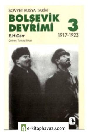 Edward Hallett Carr - Bolşevik Devrimi Cilt - Iıı - (1917-1923)