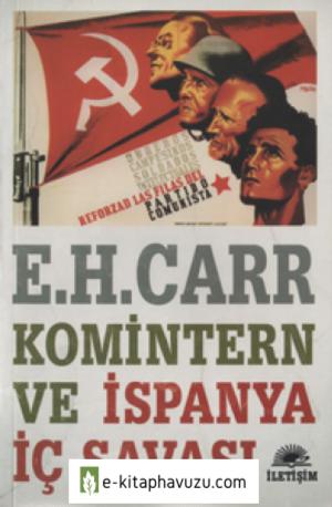 Edward Hallett Carr - Komintern Ve İspanya İç Savaşı - İletişim Yayınları