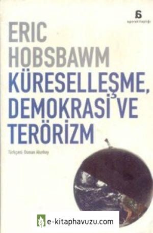 Eric J. Hobsbawm - Küreselleşme Demokrasi Ve Terörizm