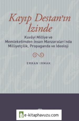 Erkan Irmak - Kayıp Destan'ın İzinde - İletişim Yayınları