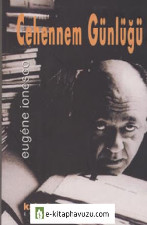 Eugene Ionesco - Cehennem Günlüğü