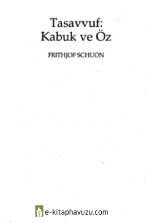 Frithjof Schuon - Tasavvuf - Kabuk Ve Öz