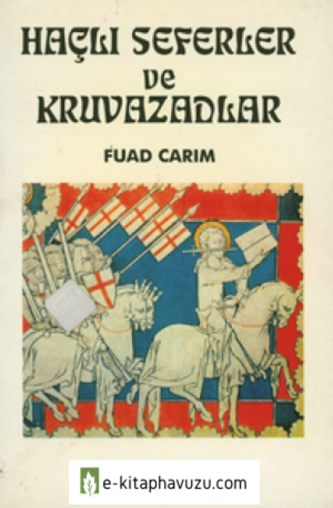 Fuad Carım - Haçlı Seferler Ve Kruvazadlar