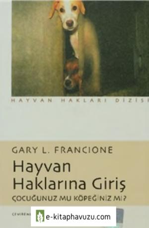 Gary L. Francıone - Hayvan Haklarına Giriş - İletişim