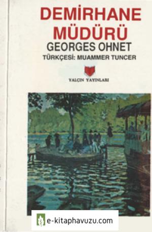 Georges Ohnet - Demirhane Müdürü - Yalçın