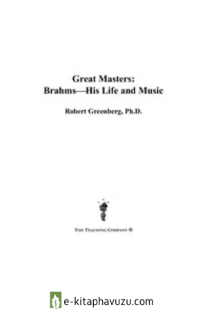 Great Masters - Brahms - His Life And Music