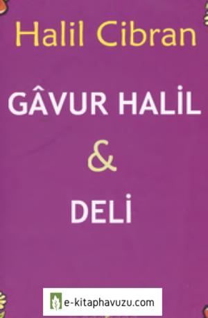 Halil Cibran - Gavur Halil & Deli
