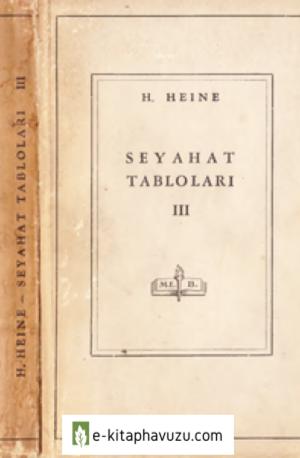 Henrich Heine - Seyehat Tabloları Iıı - Meb Yay- 1948