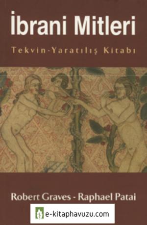 İbrani Mitleri - Tekvin-Yaratılış Kitabı - Robert Graves & Raphael Pathai