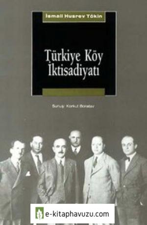 İsmail Hüsrev Tökin - Türkiye Köy İktisadiyatı kiabı indir