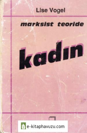 Lise Vogel - Marksist Teoride Kadın - Gelenek Yayınları