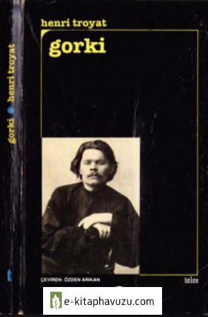 Maksim Gorki - Henri Troyat - Telos Yayınları