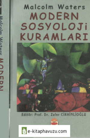 Malcolm Waters - Modern Sosyoloji Kuramları - Gündoğan Yayınları