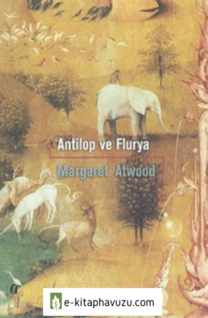 Margaret Atwood - Antilop Ve Flurya (Cs)