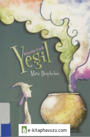 Marie Desplechin - Kucuk Cadı Yesil Cs