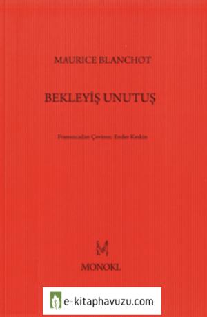 Maurice Blanchot - Bekleyiş Unutuş - Monokl Yayınları kiabı indir