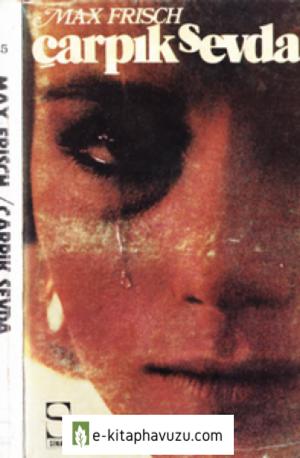Max Frisch - Çarpık Sevda - Homo Faber - Sinan 1972