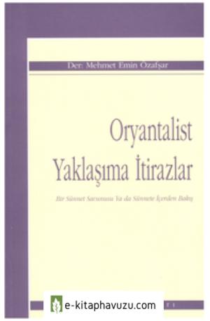 Mehmet Emin Özafşar - Oryantalist Düşünceye İtirazlar