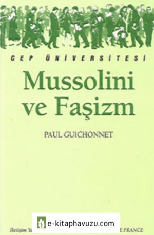 Mussolini Ve Faşizm - Paul Guichonnet - İletişim