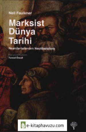 Neil Faulkner - Marksist Dünya Tarihi - Neandertallerden Neoliberallere - Yordam Kitap