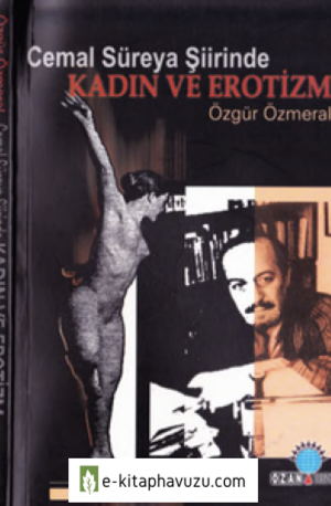 Özgür Özmeral - Cemal Süreya Şiirinde Kadın Ve Erotizm - Ozan Yay-2007-Cs