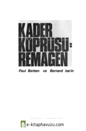 Paul Berben & Bernard Iselin - Kader Köprüsü Remagen - Baskan Savaş