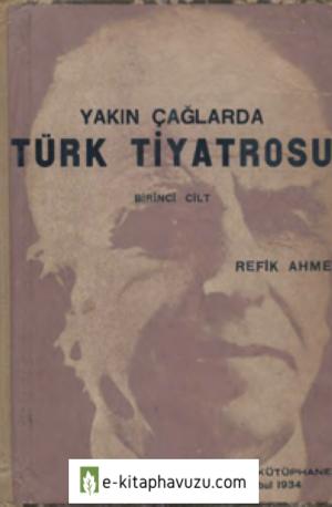 Refik Ahmet - Türk Tiyatrosu Tarihi