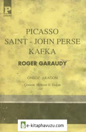 Roger Garaudy - Picasso, Saint-John Perse Kafka - Payel Yayınları