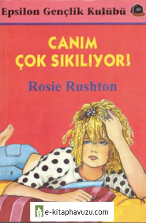 Rosie Rushton - Canım Çok Sıkılıyor