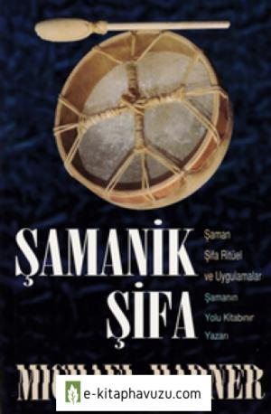 Şamanik Şifa - Micheal Harner