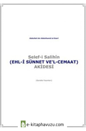 Selef-İ Salihîn Akidesi Abdullah B. Abdulhamid El-Eserî = Ebu Abdulmumin Tekin Mıhçı = kiabı indir