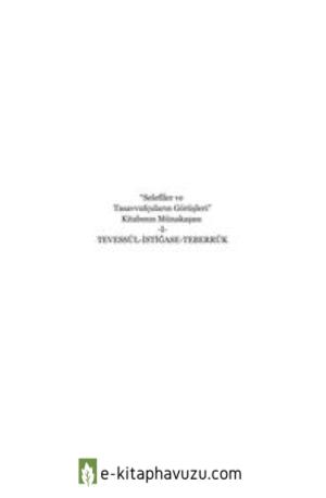 Selefilerle Tasavvufçuların Görüşleri Kitabının Münakaşası = Ebu Abdulmumin Tekin Mıhçı = kiabı indir
